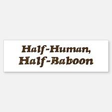 Half-Baboon Bumper Bumper Bumper Sticker