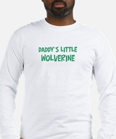 Daddys little Wolverine Long Sleeve T-Shirt