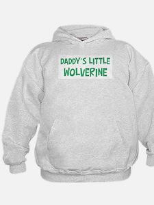 Daddys little Wolverine Hoodie