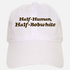 Half-Bobwhite Baseball Baseball Cap