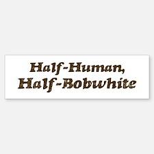 Half-Bobwhite Bumper Bumper Bumper Sticker