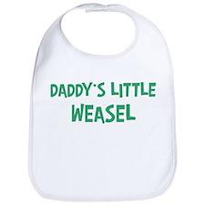 Daddys little Weasel Bib