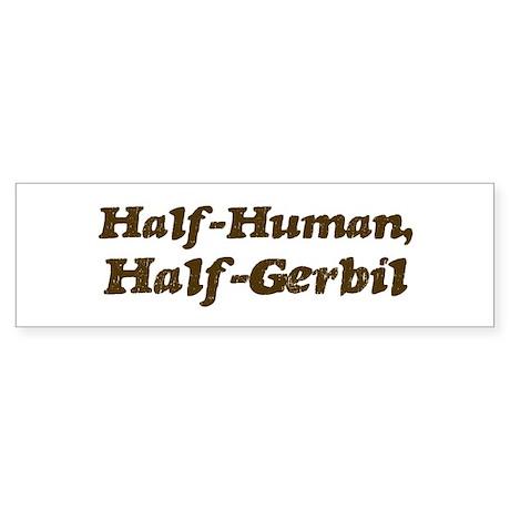 Half-Gerbil Bumper Sticker