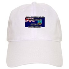 What Happens In MONTSERRAT Stays There Baseball Cap