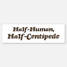 Half-Centipede Bumper Bumper Bumper Sticker