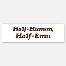 Half-Emu Bumper Bumper Bumper Sticker