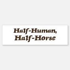 Half-Horse Bumper Bumper Bumper Sticker