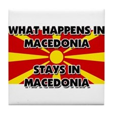 What Happens In MACEDONIA Stays There Tile Coaster