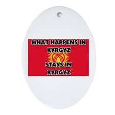 What Happens In KYRGYZ Stays There Oval Ornament