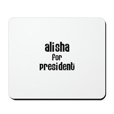 Alisha for President Mousepad