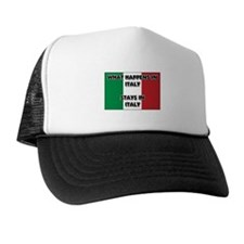 What Happens In ITALY Stays There Trucker Hat