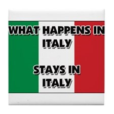 What Happens In ITALY Stays There Tile Coaster