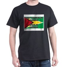 What Happens In GUYANA Stays There T-Shirt