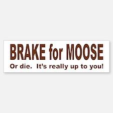 BRAKE FOR MOOSE Bumper Bumper Bumper Sticker