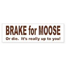 BRAKE FOR MOOSE Bumper Bumper Sticker