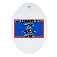 What Happens In GUAM Stays There Oval Ornament