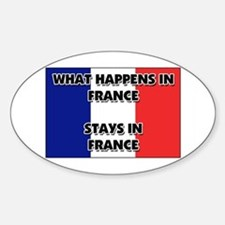 What Happens In FRANCE Stays There Oval Decal