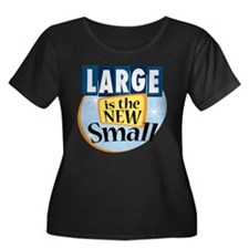 Large is the New Small T