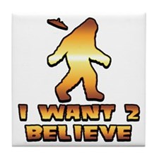 I Want 2 Believe Bigfoot 1 Tile Coaster