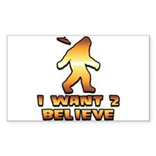 I Want 2 Believe Bigfoot 1 Rectangle Decal
