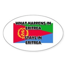 What Happens In ERITREA Stays There Oval Decal