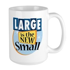 Large is the New Small Mug