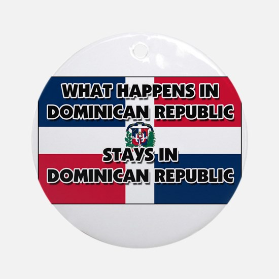 What Happens In DOMINICAN REPUBLIC Stays There Orn