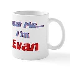 Trust Me I'm Evan Mug