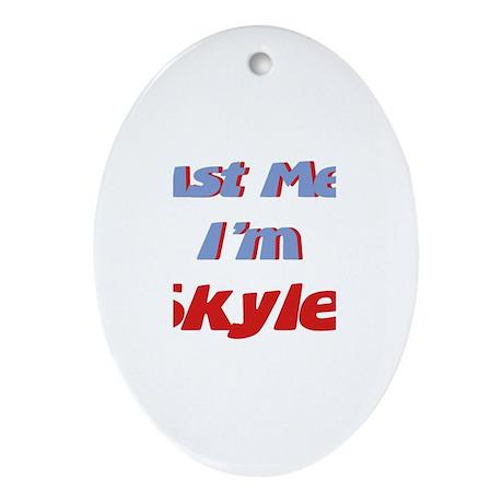 Trust Me I'm Skyler Oval Ornament