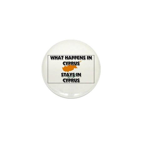 What Happens In CYPRUS Stays There Mini Button