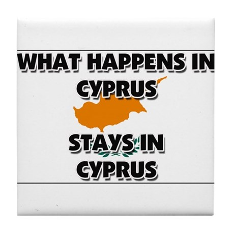 What Happens In CYPRUS Stays There Tile Coaster