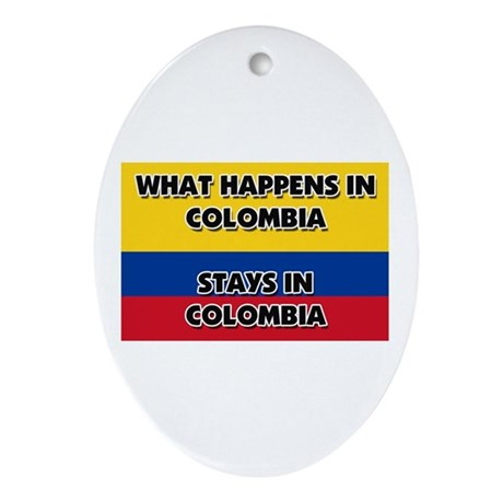 What Happens In COLOMBIA Stays There Ornament (Ova