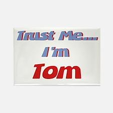 Trust Me I'm Tom Rectangle Magnet