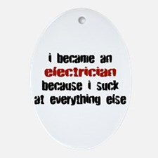 Electrician Suck at Everything Oval Ornament