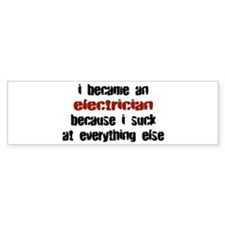 Electrician Suck at Everything Bumper Bumper Sticker