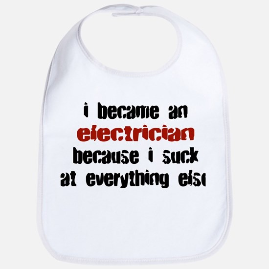 Electrician Suck at Everything Bib