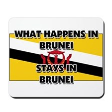 What Happens In BRUNEI Stays There Mousepad