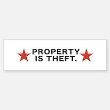 Property is Theft Bumper Bumper Bumper Sticker