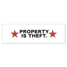 Property is Theft Bumper Bumper Sticker