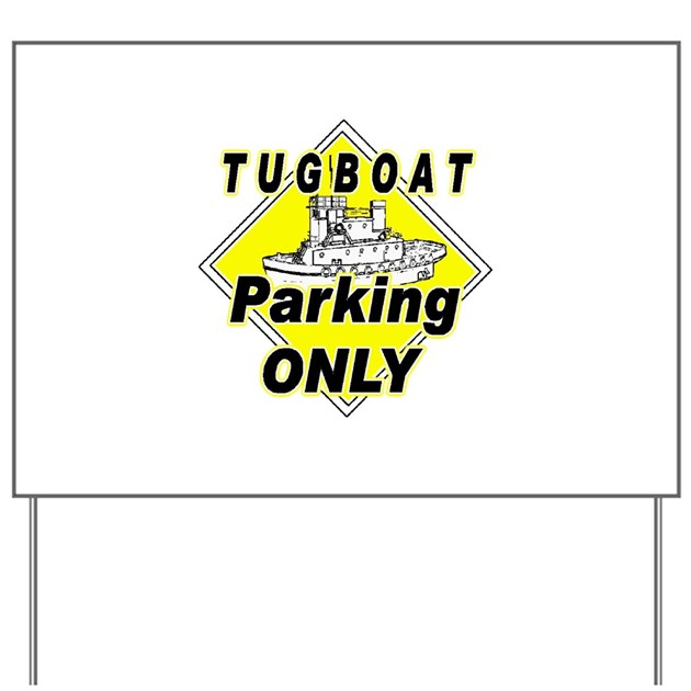 Tug Boat Parking Only Yard Sign By Tugparking