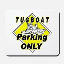 Tug Boat Parking Only Mousepad