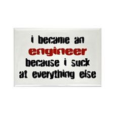 Engineer Suck at Everything Rectangle Magnet
