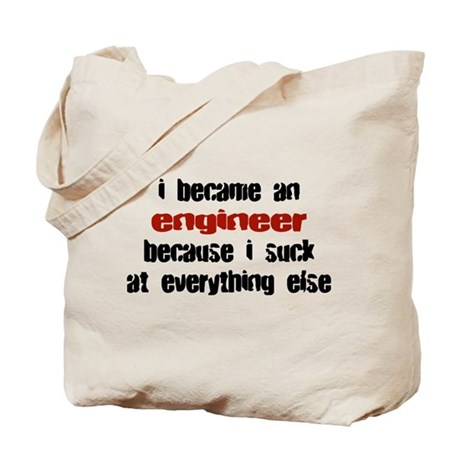 Engineer Suck at Everything Tote Bag