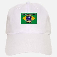 What Happens In BRAZIL Stays There Baseball Baseball Cap