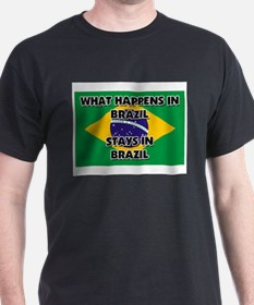 What Happens In BRAZIL Stays There T-Shirt