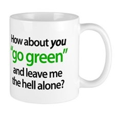 """Go Green Yourself!"" Mug"