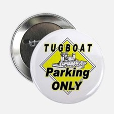 """Tug Boat Parking Only 2.25"""" Button"""