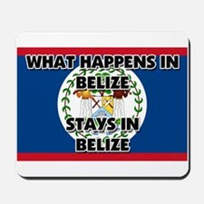 What Happens In BELIZE Stays There Mousepad