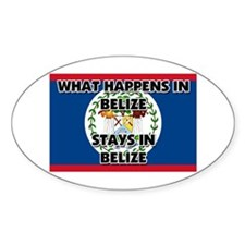 What Happens In BELIZE Stays There Oval Decal