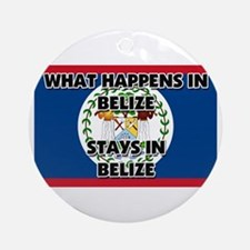 What Happens In BELIZE Stays There Ornament (Round